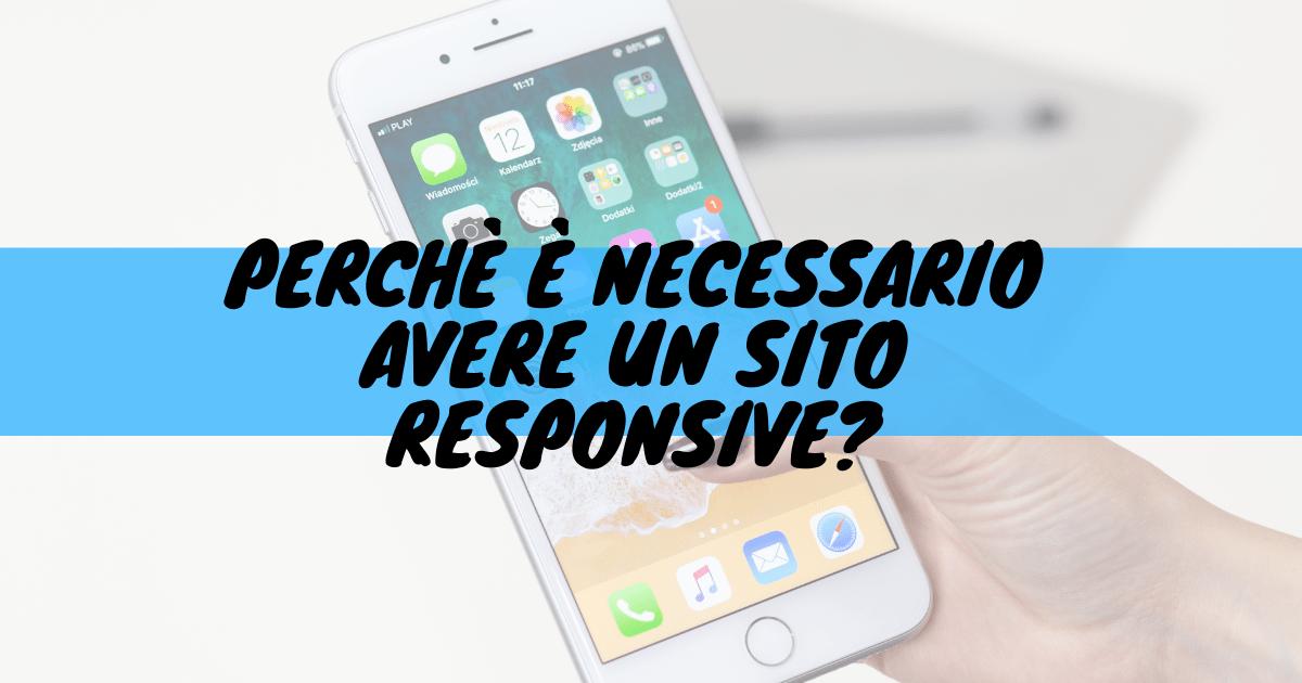 Perché è necessario avere un sito responsive?