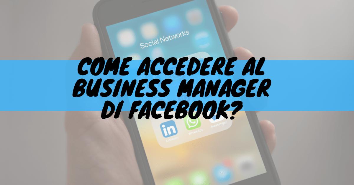 Come accedere al business manager di facebook?