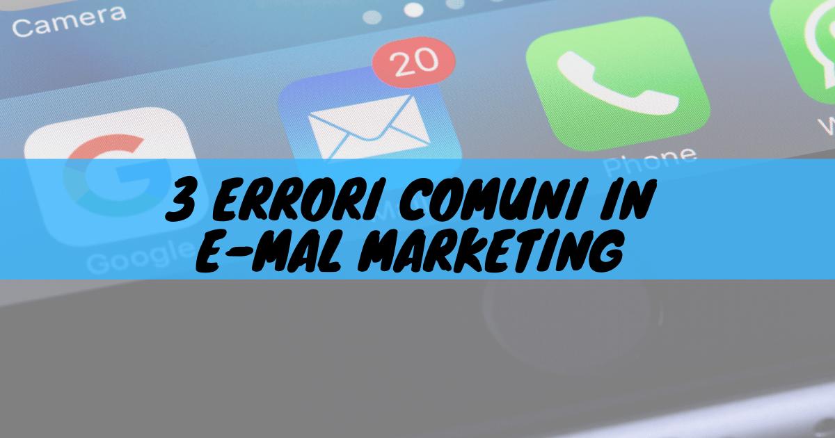 3 errori comuni in e-mail marketing