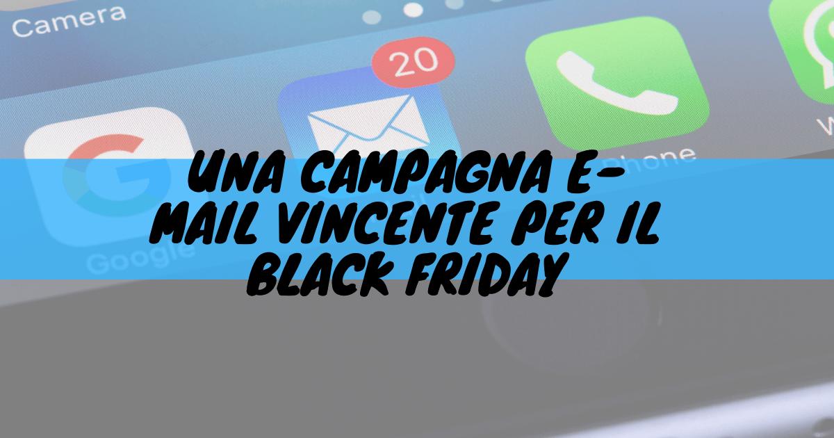 Una campagna e-mail vincente per il black friday