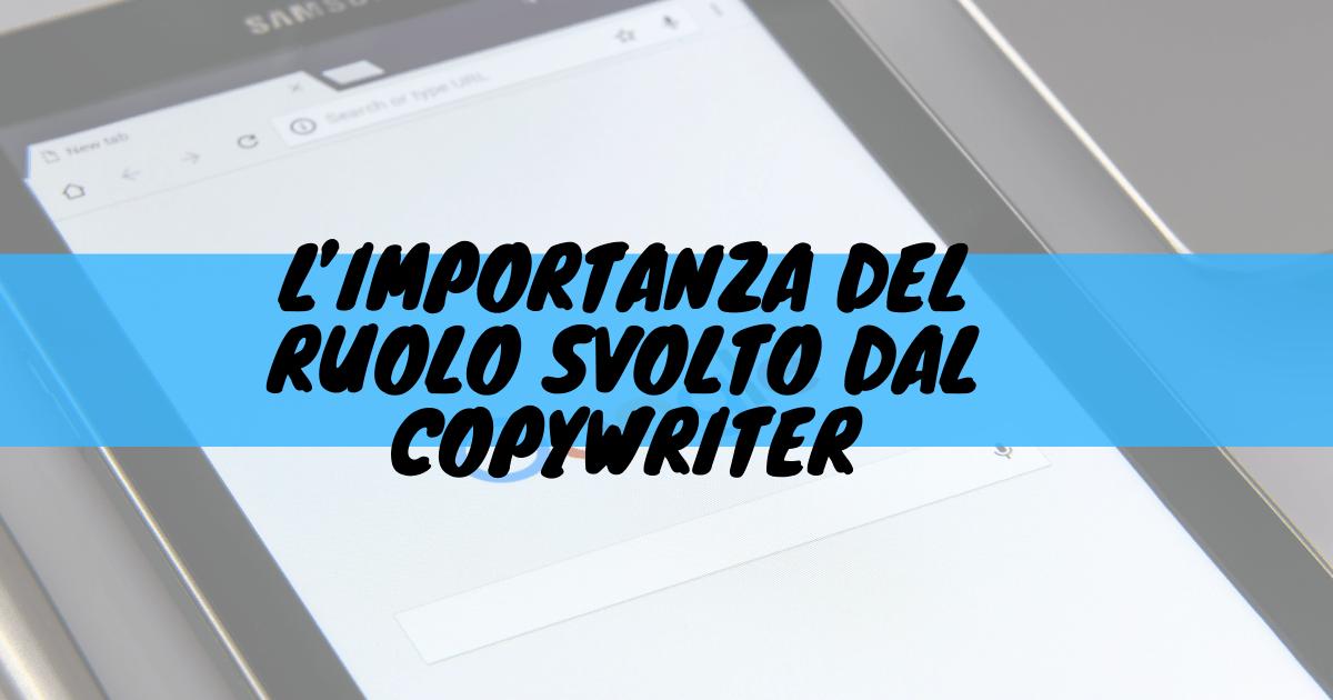 L'importanza del ruolo svolto dal copywriter