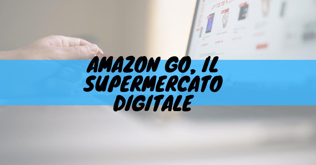 Amazon go, il superamento digitale