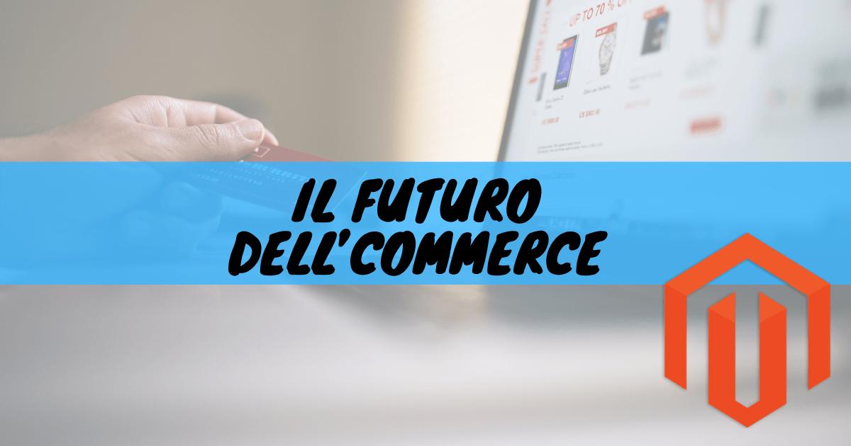 Il futuro dell'commerce