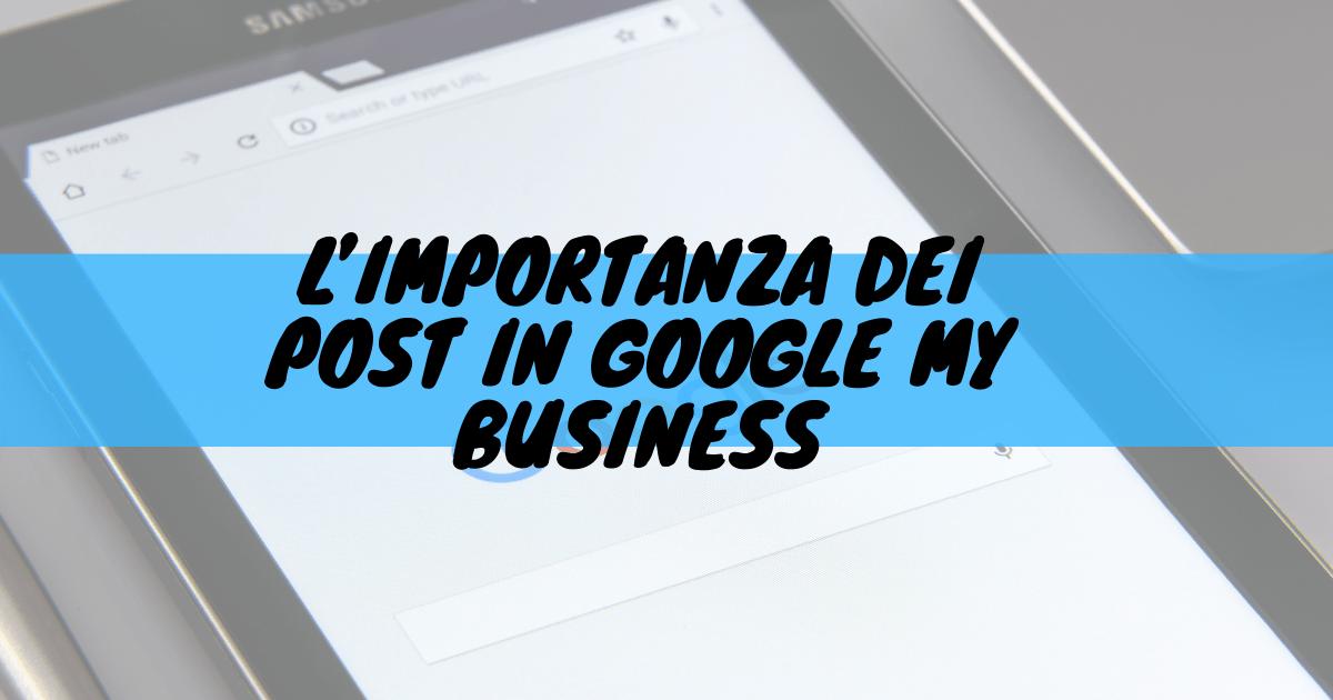 L'importanza dei post in google my business