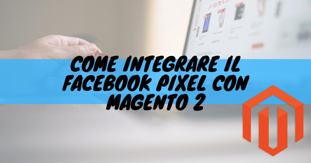 Come integrare il facebook pixel con magento 2