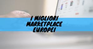 I migliori marketplace europei