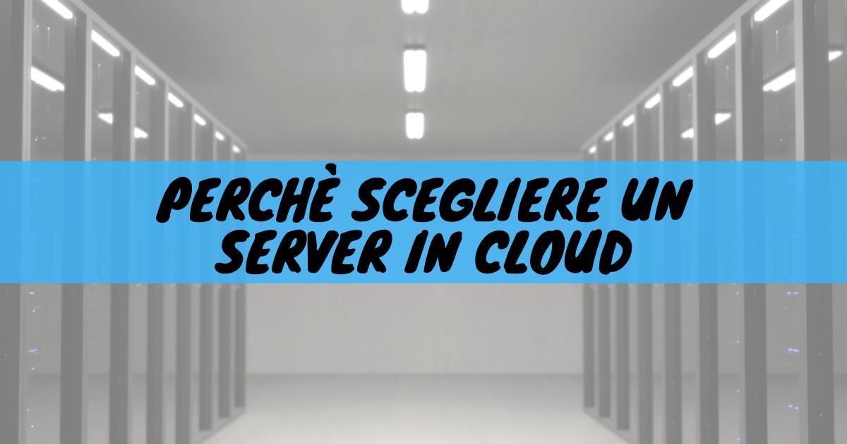 Perchè scegliere un server in cloud