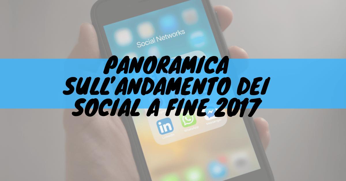 Panoramica sull'andamento dei social a fine 2017