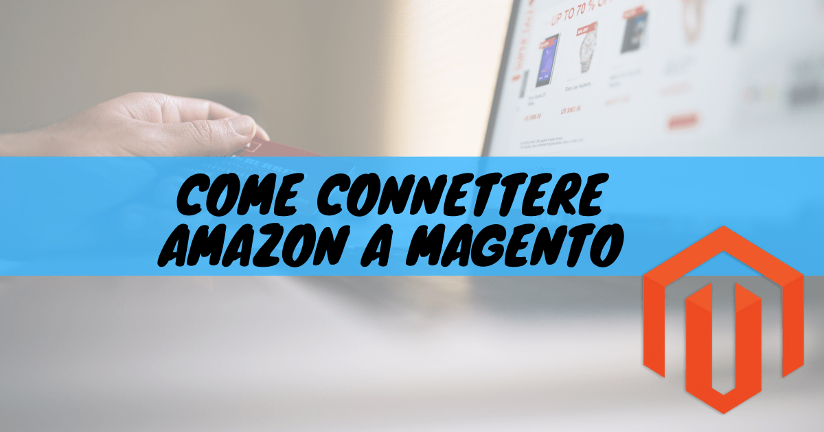 Come connettere amazon a magento