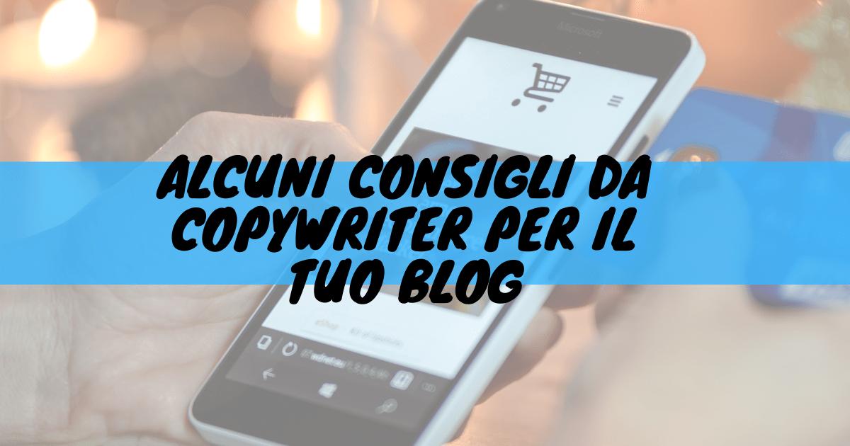 Alcuni consigli da copywriter per il tuo blog