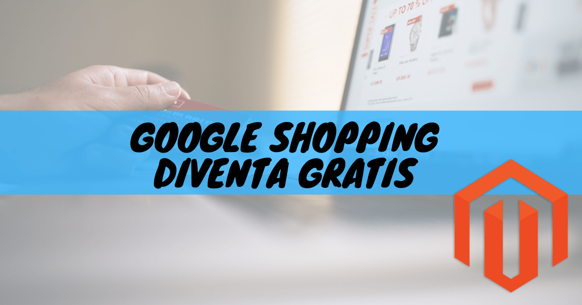 Google shopping diventa gratis