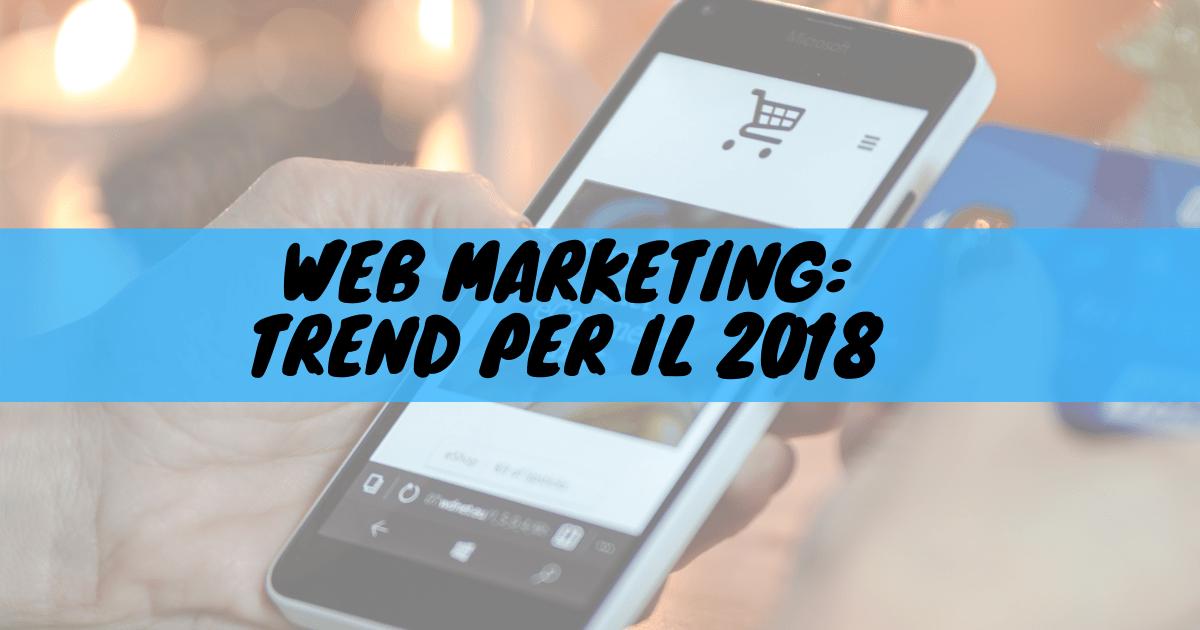 Web marketing: trend per il 2018