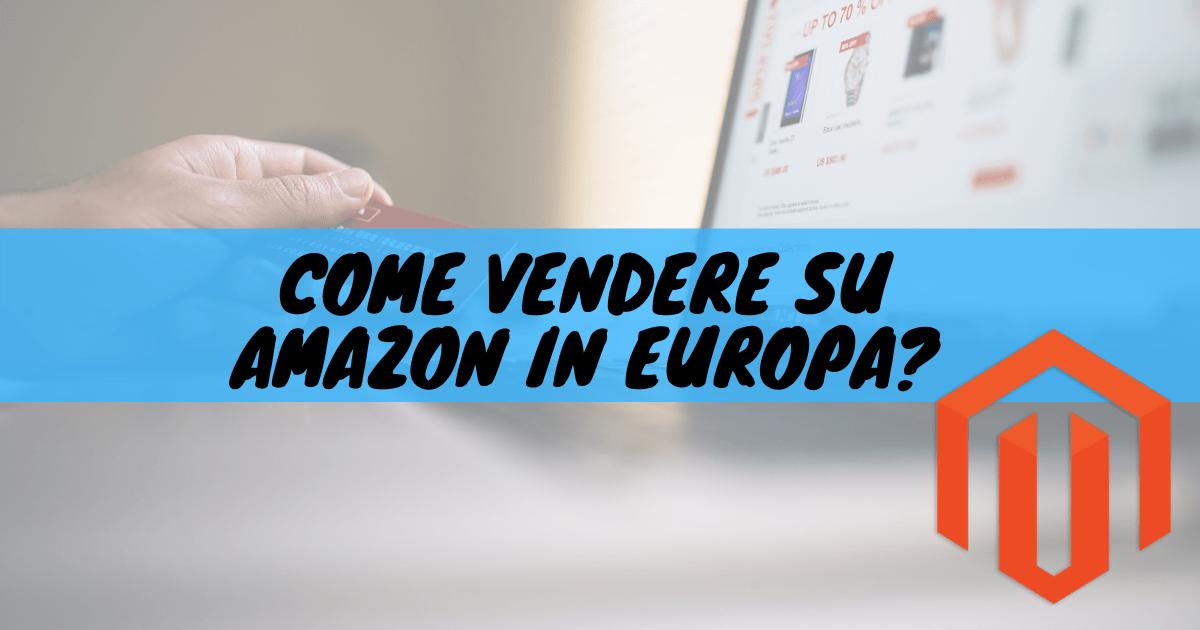 Come vendere su amazon in europa?