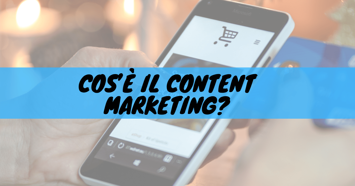 Cos'è il content marketing?