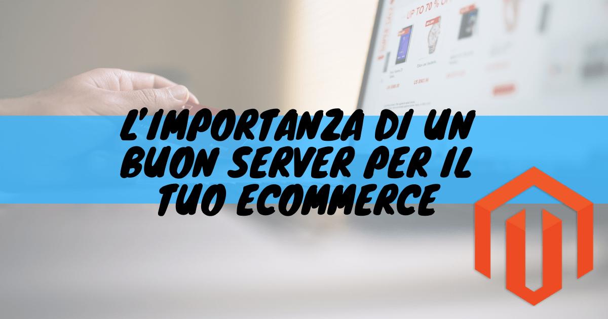 L'importanza di un buon server per il tuo ecommerce