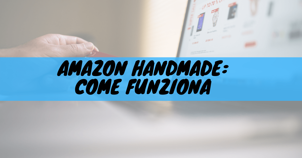 Amazon handmade: come funziona
