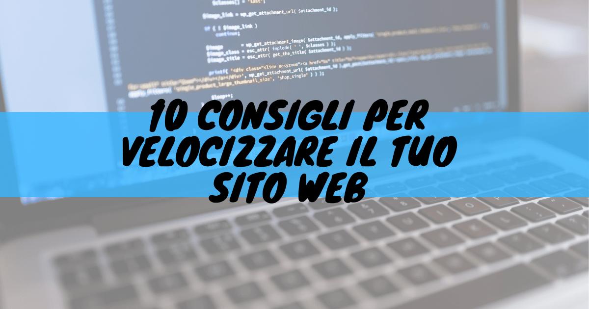 10 consigli per velocizzare il tuo sito web