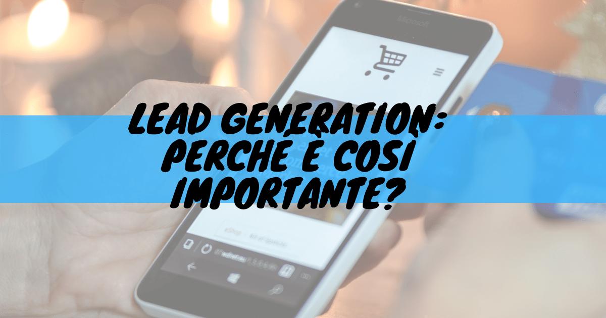 Lead generation: perché è così importante?