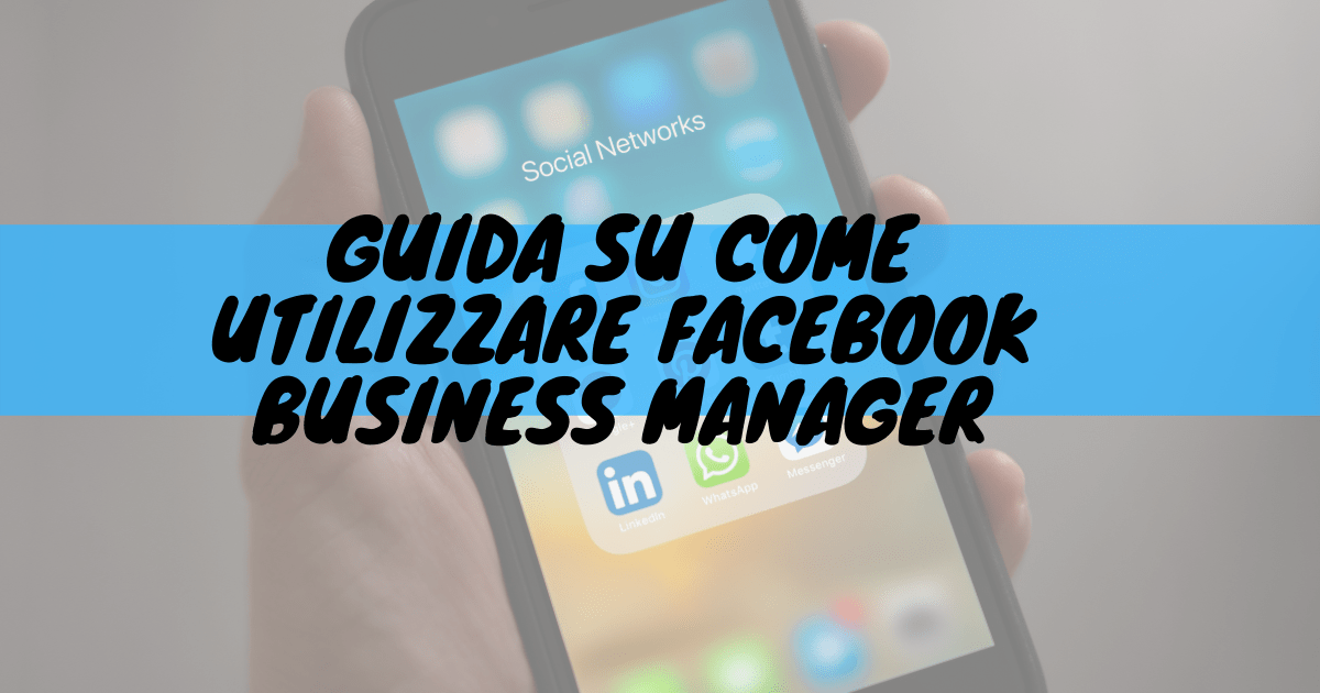Guida su come utilizzare facebook business manager