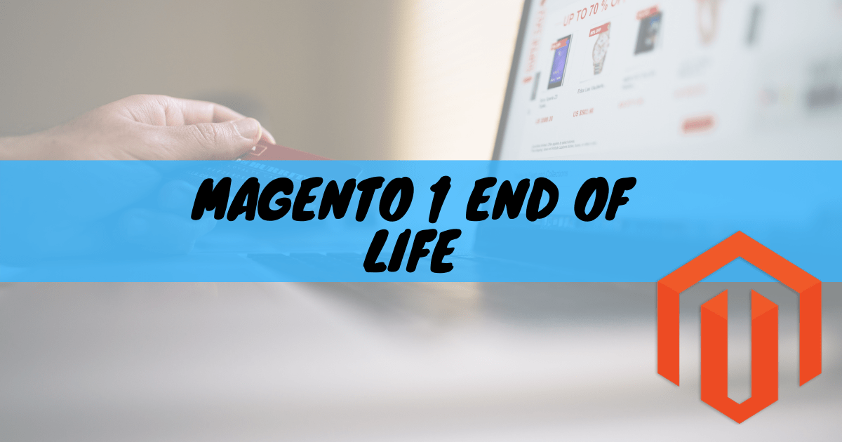 Magento 1 end of life