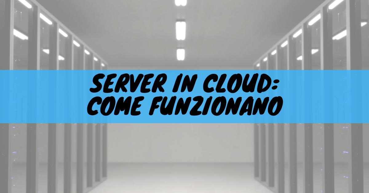 Server in cloud: come funzionano