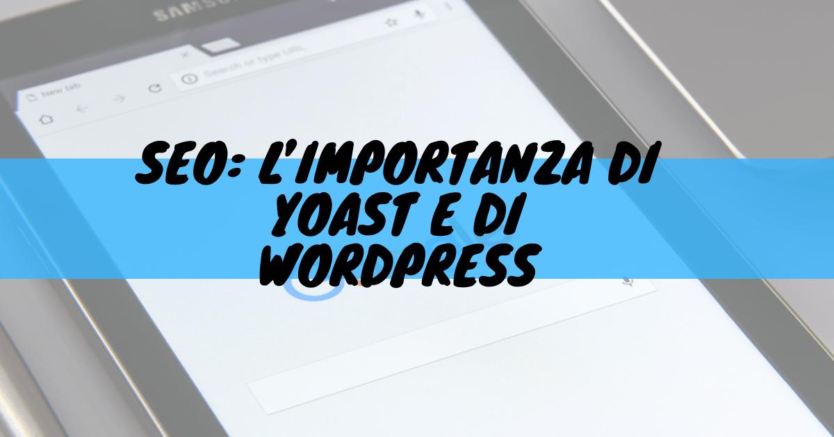 Seo:l'importanza di yoast e wordpress