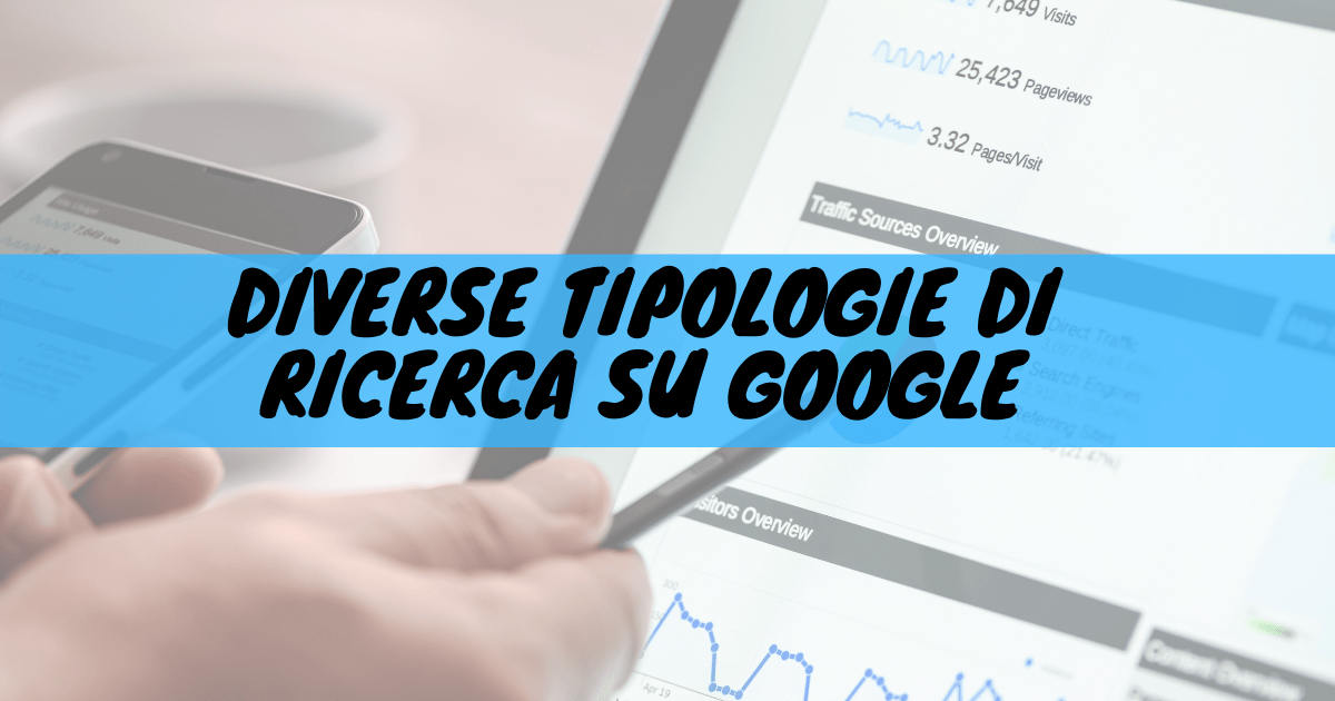 Diverse tipologie di ricerca su google