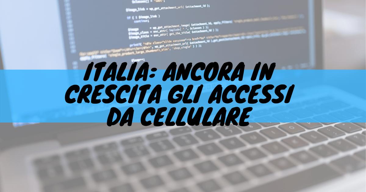 Italia: ancora in crescita gli accessi da cellulare
