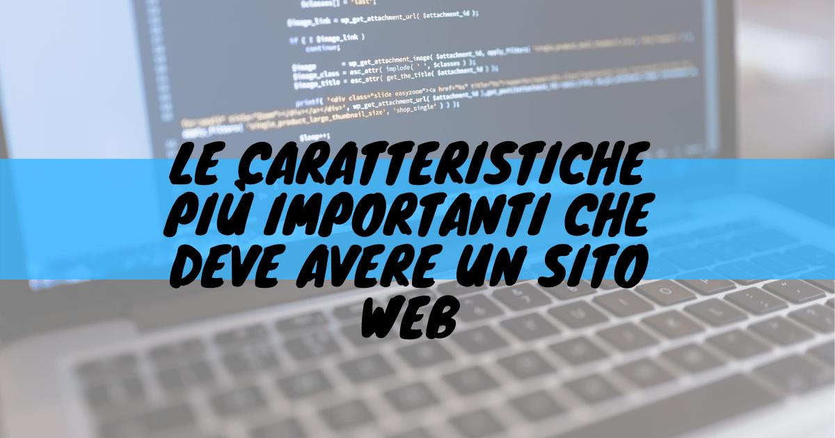 Le caratteristiche più importanti che deve avere un sito web