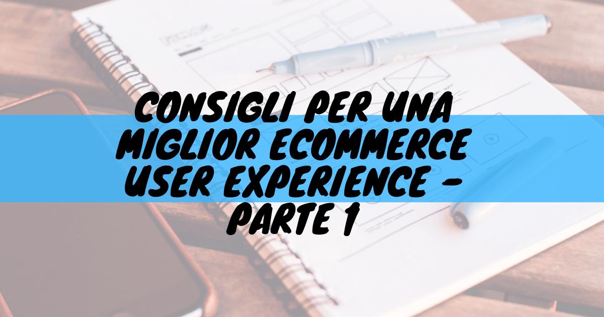 Consigli per una miglior ecommerce user experience - parte 1