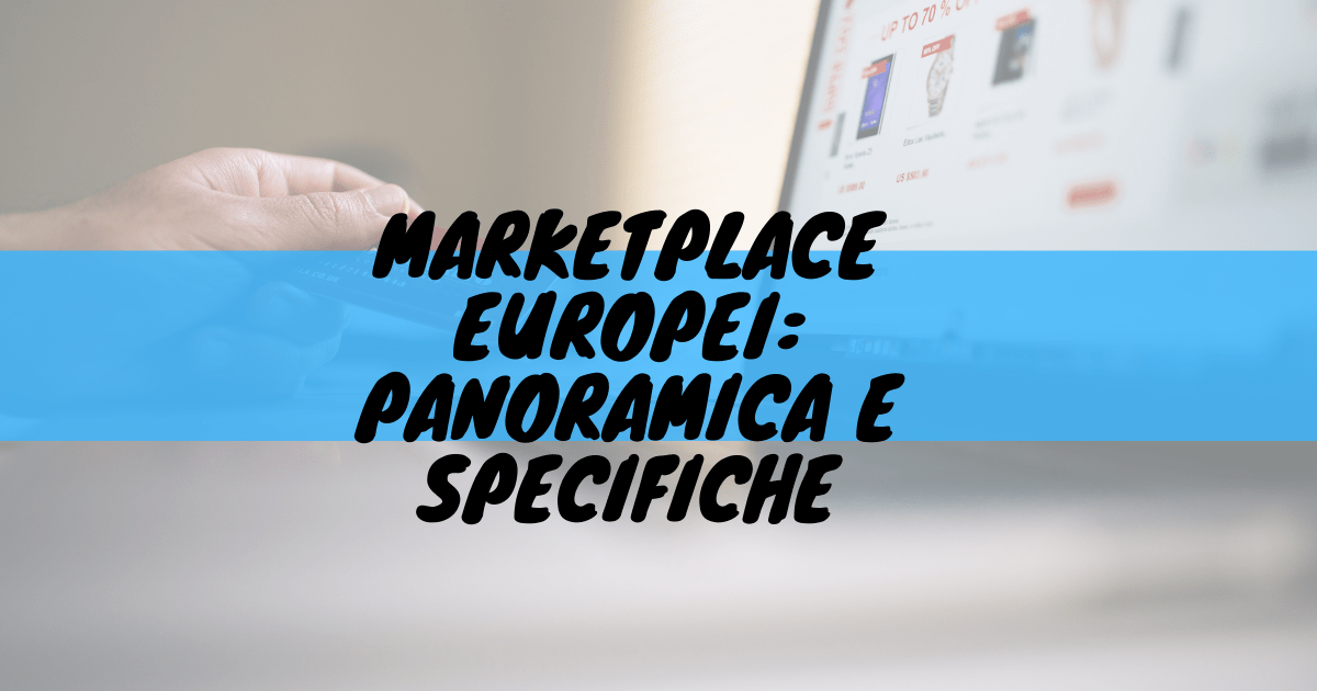 Marketplace europei: panoramica e specifiche