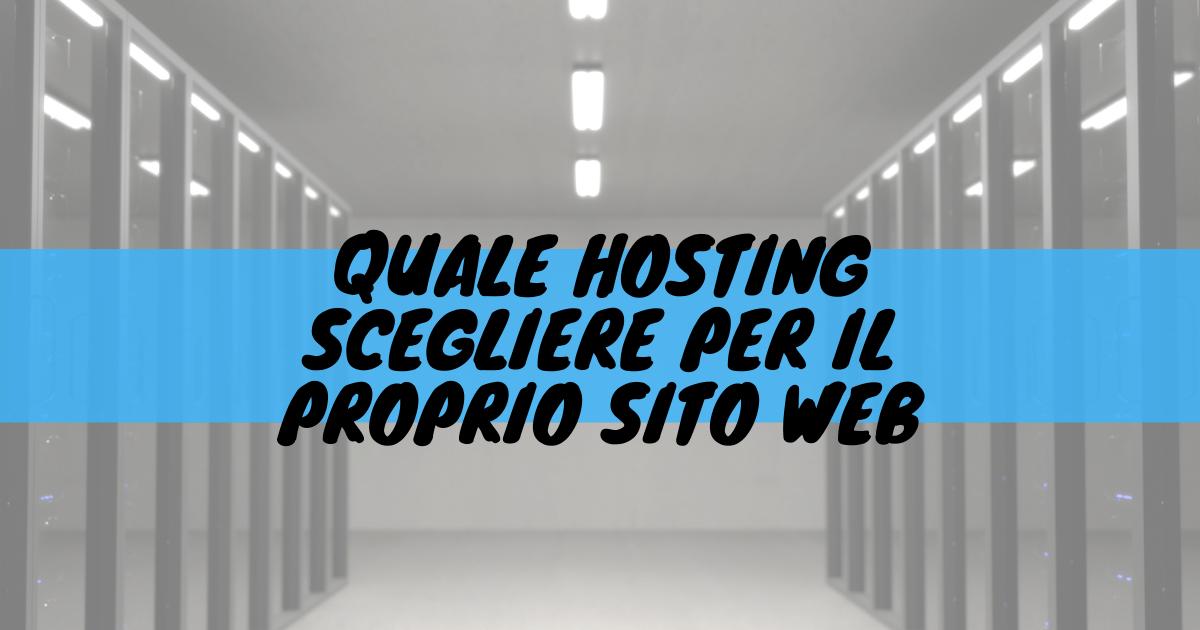Quale hosting scegliere per il proprio sito web