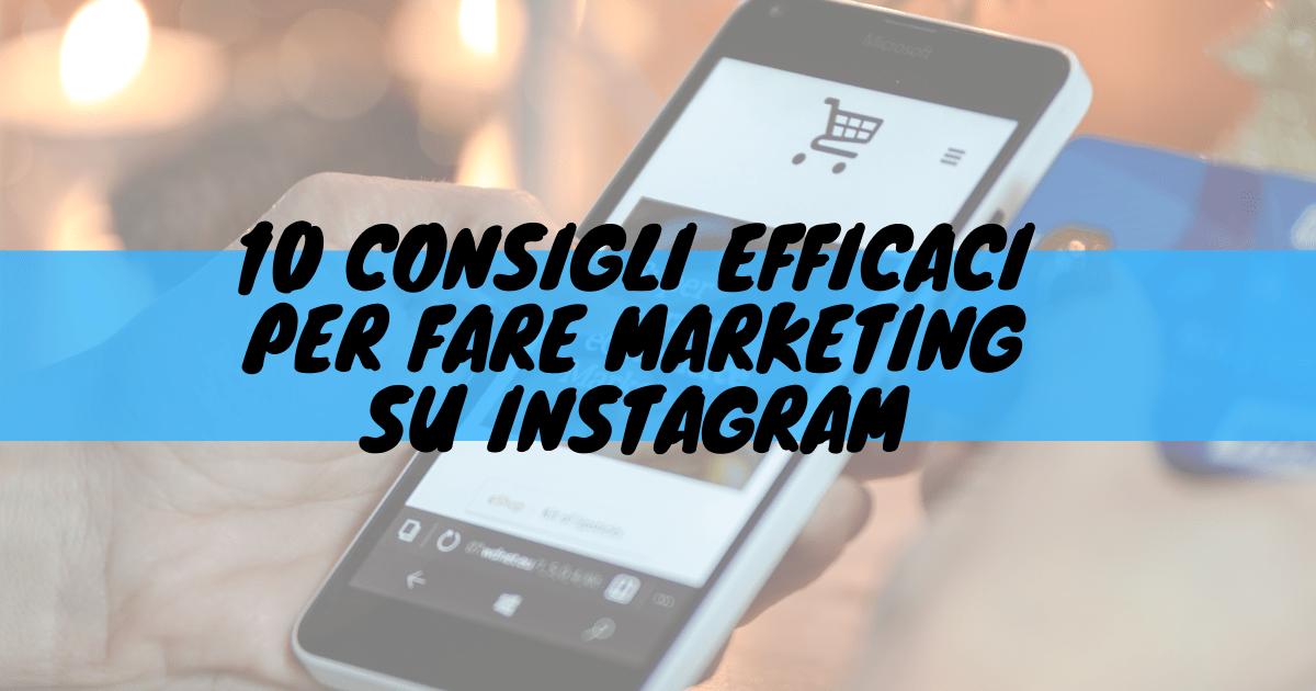 10 consigli efficaci per fare marketing su instagram