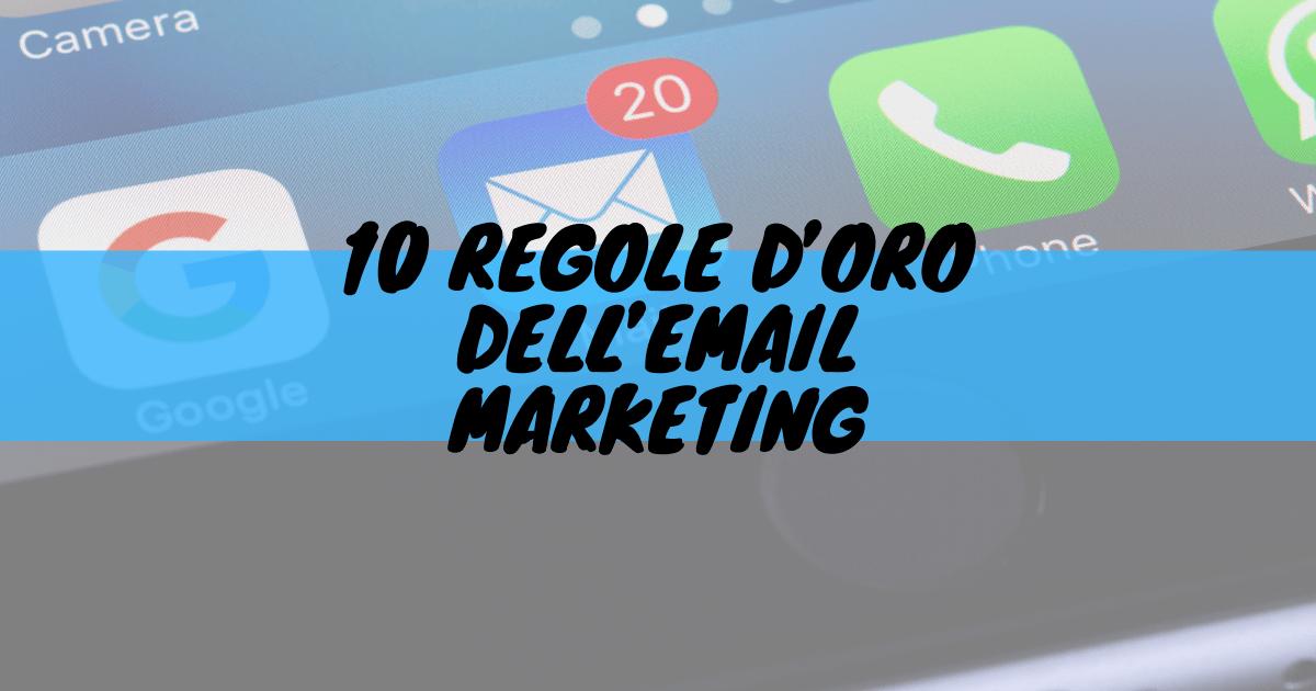10 regole d'oro dell'email marketing
