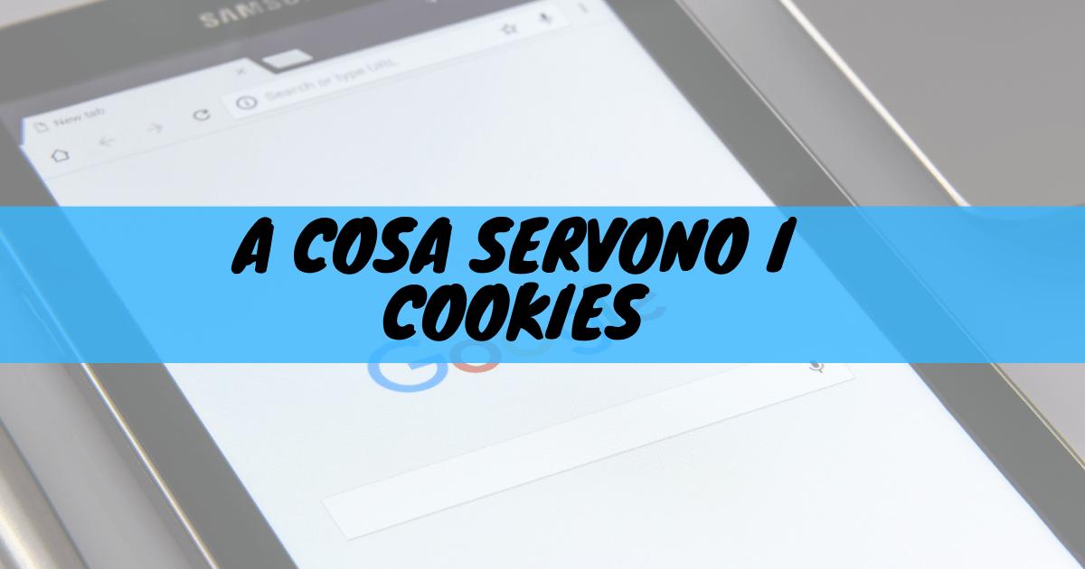 A cosa servono i cookie?